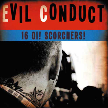 EVIL CONDUCT 16 Oi! Scorchers EP BOX