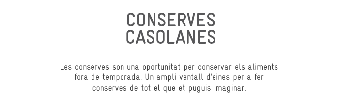 Conserves casolanes