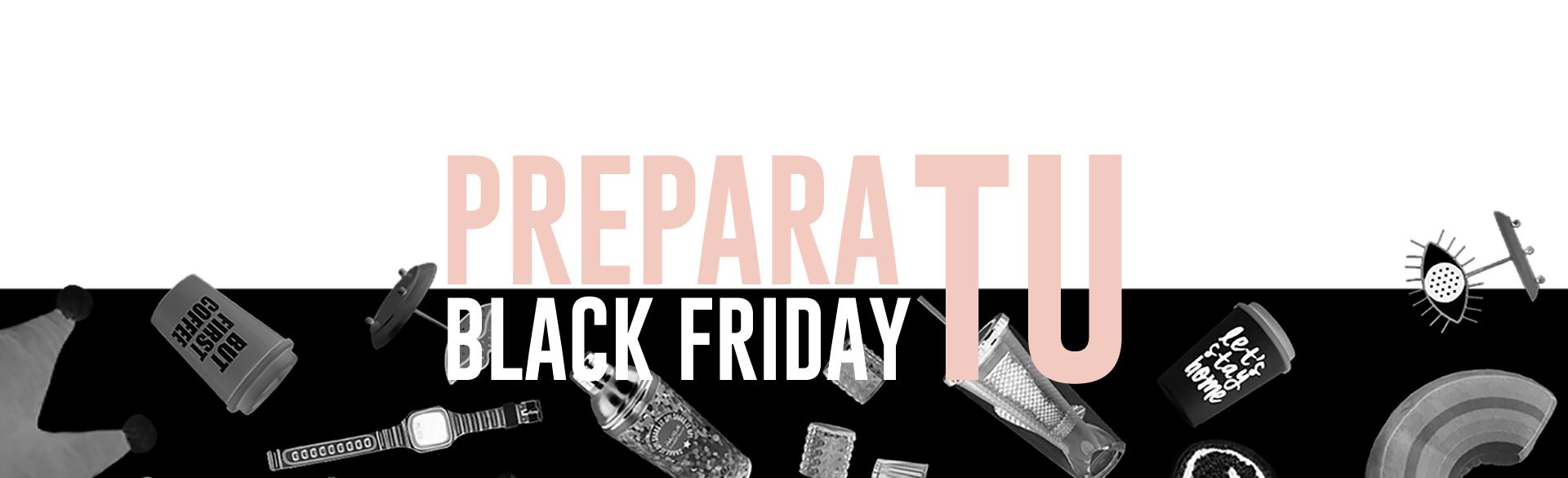 PREPARA TU Black Friday