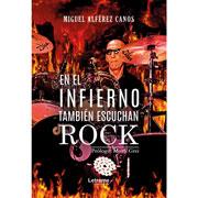 Libro En el infierno también escuchan Rock
