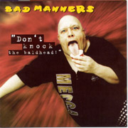 BAD MANNERS: Don't knock the baldhead CD