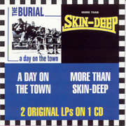 BURIAL/SKIN DEEP: A Day on the town CD