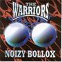 WARRIORS, THE: Noizy Bollox CD