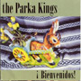 PARKA KINGS, THE: íBienvenidos! CD