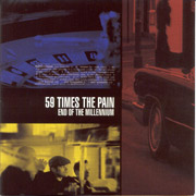 59 TIMES THE PAIN: End of the milleniuCD