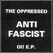 OPPRESSED, THE: Anti Fascist Oi! EP