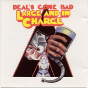 DEAL'S GONE BAD: Large and in Charge CD
