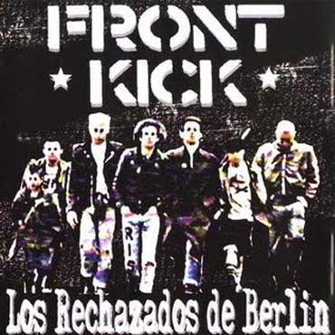 FRONTKICK: Los Rechazados de Berlin CDEP