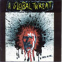 A GLOBAL THREAT: Until we die CD