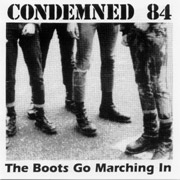 CONDEMNED 84: The Boots go marching in C