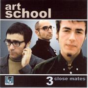 ART SCHOOL: 3 close mates CD