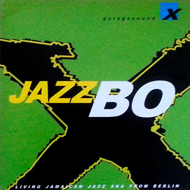JAZZBO X LP Jamaican ska jazz from Berlin