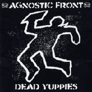 AGNOSTIC FRONT: Dead Yuppies CD