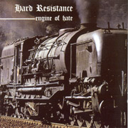 HARD RESISTANCE: Engine of hate CD