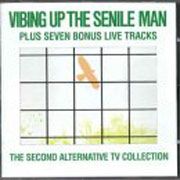 ALTERNATIVE TV: Vibing up the senile man