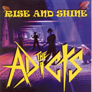 ADICTS, THE: Rise and shine CD