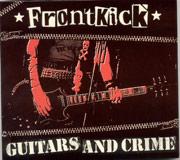 FRONTKICK: Guitars and crime DIGIPACK CD