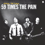59 TIMES THE PAIN: Calling the public CD