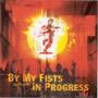 BY MY FISTS/IN PROGRESS: Split CD