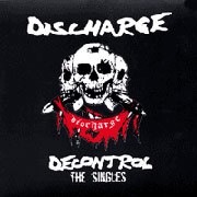 DISCHARGE: Decontrol-The Singles DCD