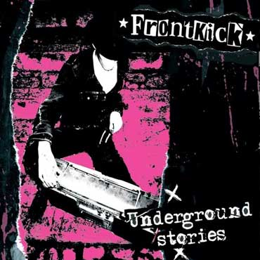 FRONTKICK: Underground Stories CD DIGIPACK