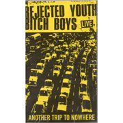 REJECTED YOUTH / BITCH BOYS Video ULTIMAS COPIAS