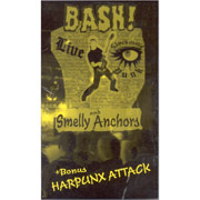 SMELLY ANCHORS / BASH! Video