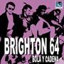 BRIGHTON 64: Bola y cadena CD