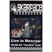 SKARFACE: Live in Moscow - 09.06.04 Tochka Club DVD