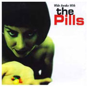 PILLS, THE: Wide awake with the pills CD