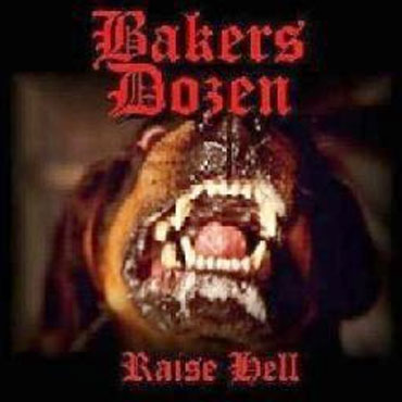 BAKERS DOZEN Raise Hell EP