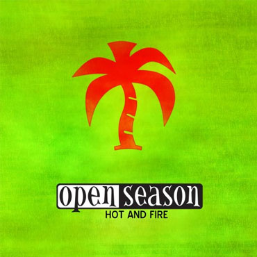 OPEN SEASON: Hot and Fire CD