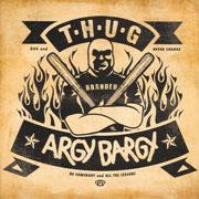 ARGY BARGY / THUG Split EP