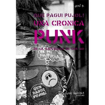 Que Pagui Pujol - Una crónica punk de la Barcelona de los 80 - Libro por Joni D