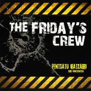 THE FRIDAY'S CREW Pentsatu, Iratzarri Zure Kontzientzia CD
