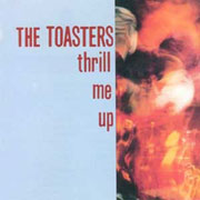 THE TOASTERS Thrill me up 10 LP