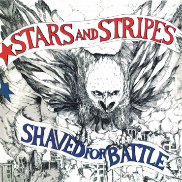 Looking for STARS AND STRIPES Shaved for Battle on CD