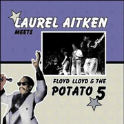 LAUREL AITKEN MEETS Floyd Lloyd and The Potato 5 LP 12 inches