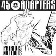 45 ADAPTERS Patriots not fools 12 inches LP