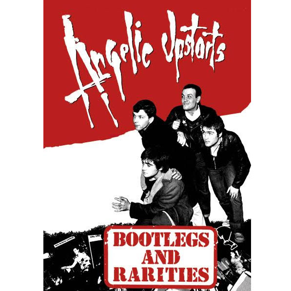 ANGELIC UPSTARTS Bootlegs and Rarities Poster A3