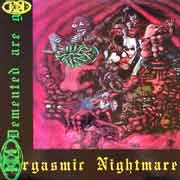 Cover artwork for DEMENTED ARE GO Orgasmic nightmare LP