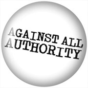 AGAINTS ALL AUTHORITY Chapa/ Button B