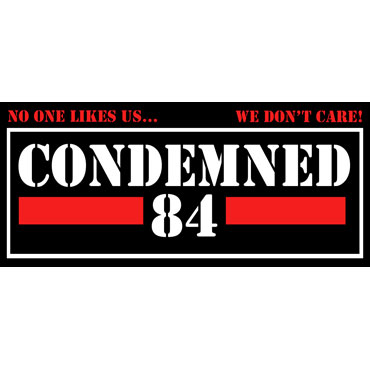 CONDEMNED 84 No One Likes Us Pegatina PVC / PVC Sticker