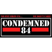 CONDEMNED 84 No One Likes Us Pegatina PVC / PVC Sticker