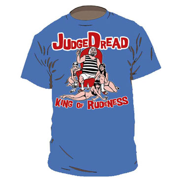 Judge dread king of rudeness t shirt