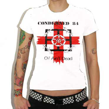 CONDEMNED 84 Oi! Ain't Dead Tshirt GIRL