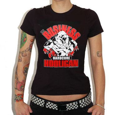BUSINESS Hardcore Hooligan GIRL T-shirt