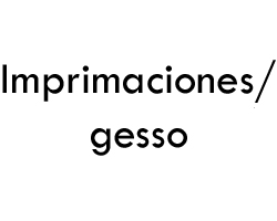 Imprimaciones / Gesso