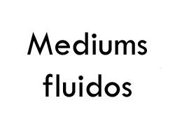 Mediums fluidos