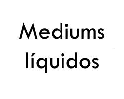 Mediums líquidos
